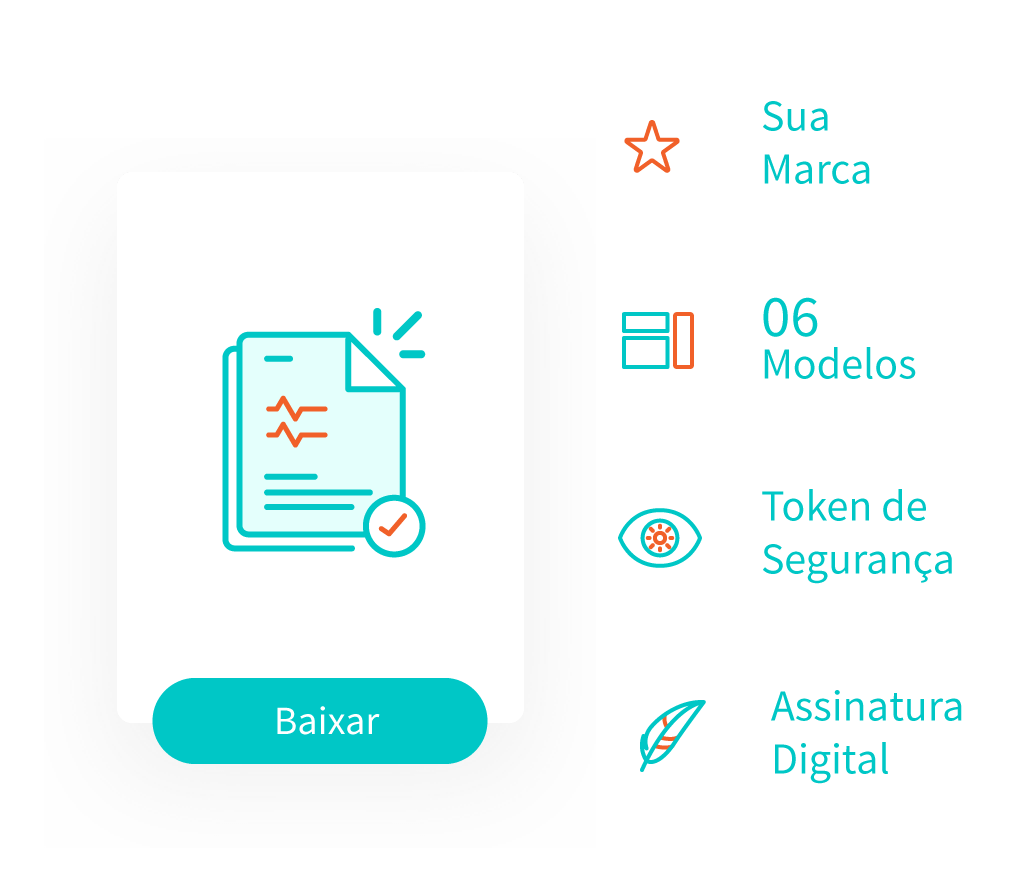Receba o laudo médico com a sua marca, em um dos nossos modelos com token de segurança e assinatura digital.